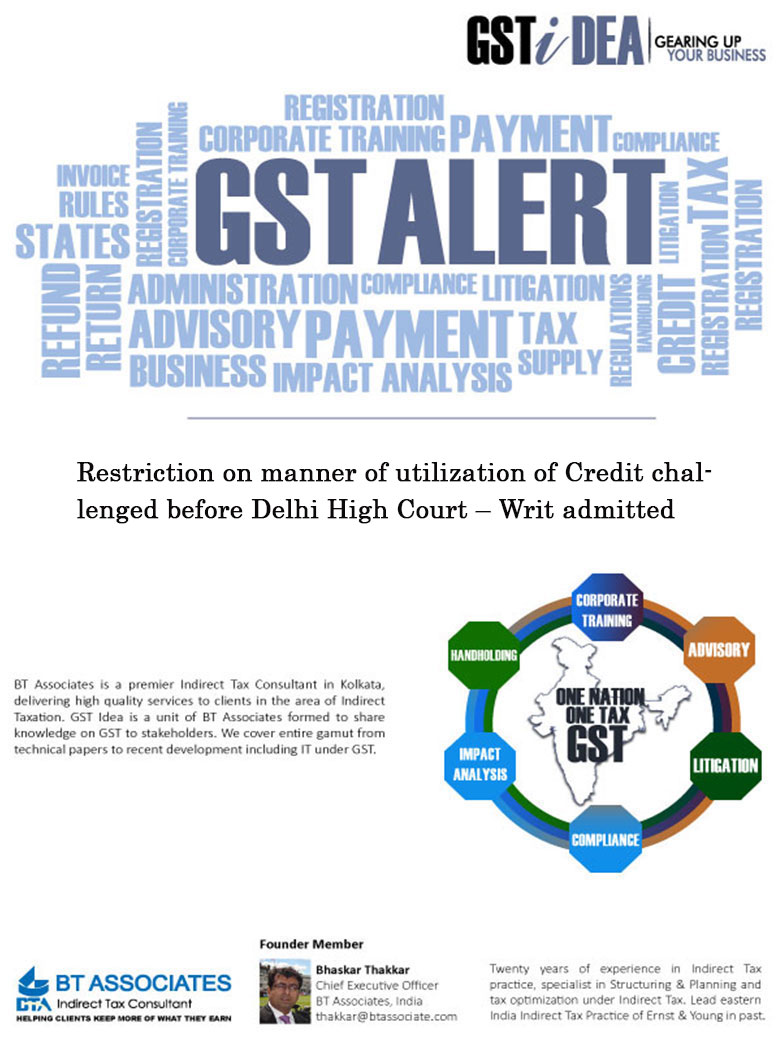 Restriction on manner of utilization of Credit challenged before Delhi High Court – Writ admitted