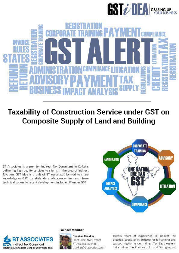 Taxability of Construction Service under GST on Composite Supply of Land and Building