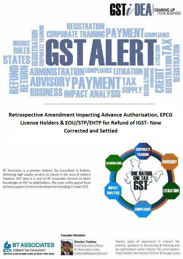 Retrospective Amendment Impacting Advance Authorisation, EPCG License Holders & EOU/STP/EHTP for Refund of IGST- Now Corrected and Settled
