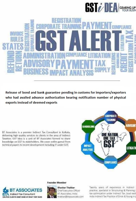 Release of bond and bank guarantee pending in customs for importers/exporters who had availed advance authorization bearing notification number of physical exports instead of deemed exports