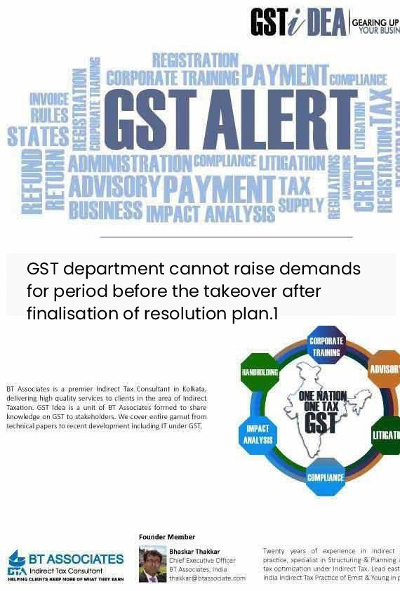 GST department cannot raise demands for period before the takeover after finalisation of resolution plan.1