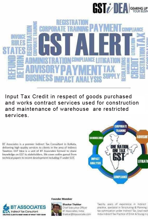 Input Tax Credit in respect of goods purchased and works contract services used for construction and maintenance of warehouse are restricted services